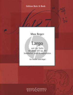 Reger Largo aus Suite im alten Stil Largo Op. 93 No. 2 Violine und Orgel