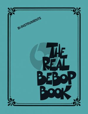 The Real Bebop Book for all Bb Instruments