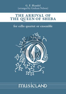 Handel The Arrival of the Queen Sheba for 4 Cellos (Score/Parts) (arr. Graham Nelson)