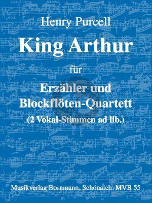 Purcell King Arthur für Erzähler und Blockflötenquartett (SATB) (Part./Stimmen)