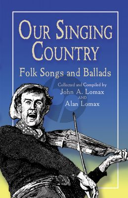 Lomax Our Singing Country - Folk Songs and Ballads (Voice and Piano)