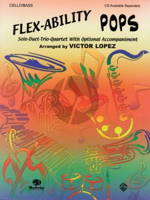 Flex-Ability Pops for Cello or Bass (Solo-Duet-Trio-Quartet with Optional Accompaniment) (arr. Victor López)