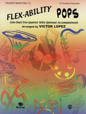 Flex-Ability Pops for Trumpet or Baritone (TC) (Solo-Duet-Trio-Quartet with Optional Accompaniment) (arr. Victor López)