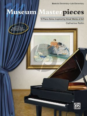 Rollin Museum Masterpieces Book A Piano (10 Piano Solos Inspired by Great Works of Art)