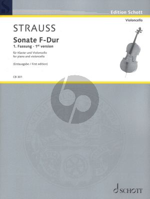 Strauss Sonate F-Dur Cello-Piano (First edition of 1st version) (edited by Florence Eller - Andreas Pernpeintner and Stefan Schenk)