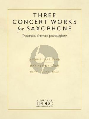 Three Concert Works for Alto Saxophone and Piano (Jacques Ibert, Jeanine Rueff, Henri Tomasi)