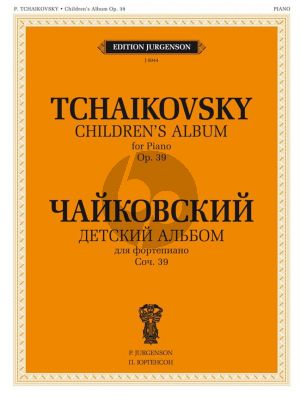 Tchaikovsky Album for the Young Op.39 for Piano solo