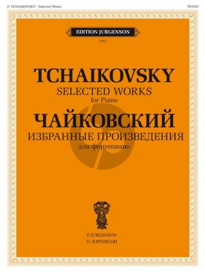 tchaikovsky Selected Works for Piano (ed. V. Samarin)