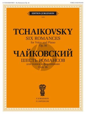 Tchaikovsky 6 Romances op.16 Voice and Piano