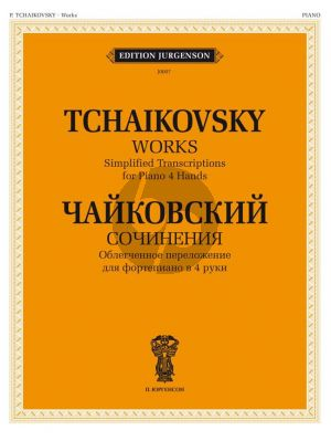 Tchaikovsky Works Simplified transcriptions for Piano 4 hands