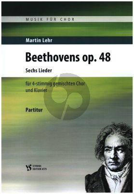 6 Lieder Op. 48 für gem Chor und Klavier (Text von Chr. F. Gellert)