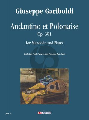 Gariboldi Andantino et Polonaise Op. 391 for Mandolin and Piano (edited by Carla Senese and Riccardo Del Prete)