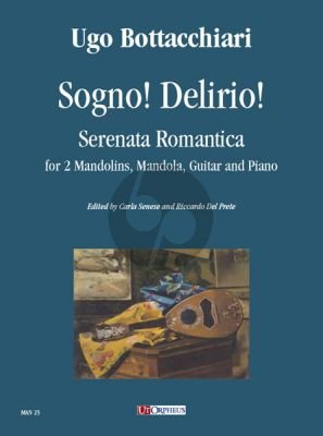 Bottacchiari Sogno! Delirio! Serenata Romantica for 2 Mandolins, Mandola, Guitar and Piano (Score/Parts)