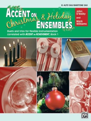 Accent on Christmas & Holiday Ensembles Alto Saxophone - Baritone Sax. (Duets and Trios for Flexible Instrumentation)