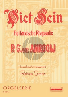 Anrooy Piet Hein Hollandse Rhapsodie voor Orgel (arr. Reitze Smits)