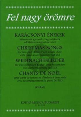 Karai Christmas Songs for Two-Part Children's or Female Choir with Piano Accompaniment (ad Lib.)