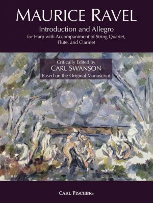 Ravel Introduction and Allegro for Harp, String Quartet, Flute and Clarinet Harp Solo Part (Critically Edited by Carl Swanson based on the original Manuscript)