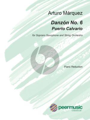 Marquez Danzon No. 6 (Puerto Calvario) Soprano Saxophone and String Orchestra (piano reduction)