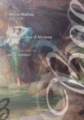 Marais Symphonies d'Alcione Arranged for organ by Henk Verhoef