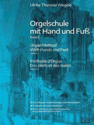 Wegele Orgelschule mit Hand und Fuss Band 2 (für Anfänger, Wiedereinsteiger und Autodidakten) (dt./engl./fr.)