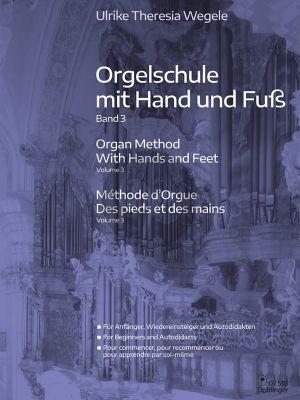 Wegele Orgelschule mit Hand und Fuss Band 3 (für Anfänger, Wiedereinsteiger und Autodidakten) (dt./engl./fr.)