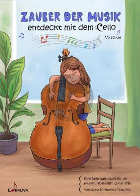 Trauffer Zauber der Musik - entdeckt mit dem Cello Vorschule