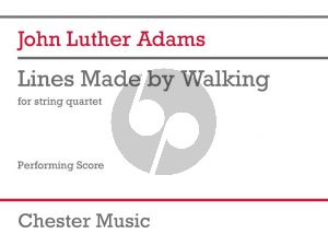 Adams Lines Made by Walking for String Quartet (Score)