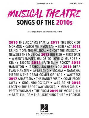 Musical Theatre Songs of the 2010s: Women's Edition (37 Songs from 33 Shows and Films) (Piano-Vocal)