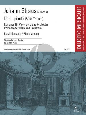 Strauss Dolci pianti (Süsse Tränen) für Violoncello und Orchester (Klavierauszug) (Thomas Aigner)