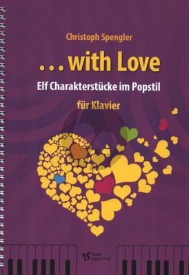 Spengler With Love ... Klavier (ii Charakterstücke im Popstil)