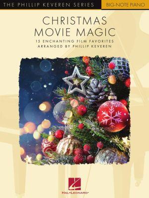 Christmas Movie Magic Big Note Piano (15 Enchanting Film Favorites) (arr. Phillip Keveren)