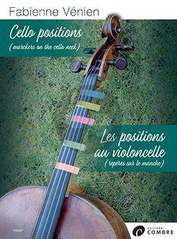 Venien Les positions au violoncelle - Cello positions