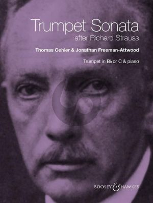 Strauss Trumpet Sonata - after Richard Strauss Trumpet [C or Bb] and Piano (edited by Thomas Oehler and Jonathan Freeman-Attwood)