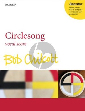 Chilcott Circlesong Upper Voices-SATB and Piano (Vocal Score)