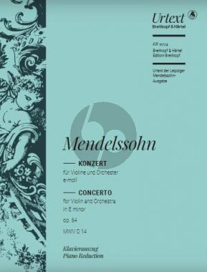 Mendelssohn Konzert e-moll Op. 64 MWV O 14 Violine und Orchester (Klavierauszug) (Birgit Müller)