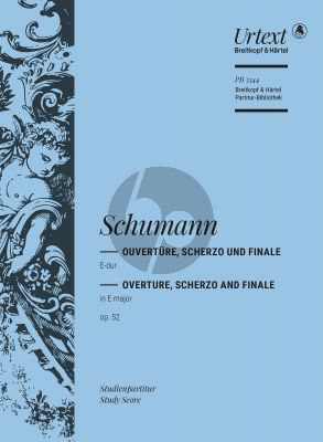 Schumann Ouvertüre, Scherzo und Finale E-dur Op. 52 Orchester (Studienpartitur)