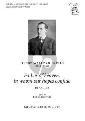 Walford Davies Father of heaven, in whom our hopes confide AATTBB (edited by Peter Horton)