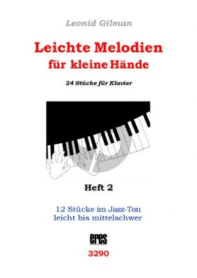Gilman Leichte Melodien für kleine Hände Band 2 (Nr.13-24) (12 Stücke im Jazz-Ton)