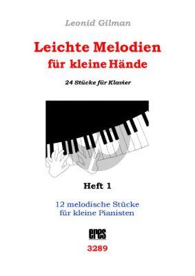 Gilman Leichte Melodien für kleine Hände Band 1 (Nr.1-12) (12 melodische Stücke für kleine Pianisten)