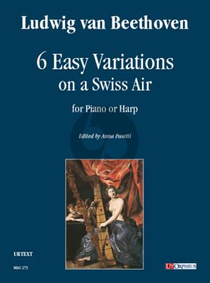 Beethoven 6 Easy Variations on a Swiss Air for Piano or Harp (edited by Anna Pasetti)