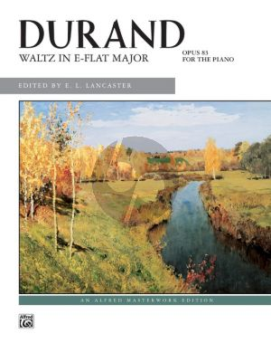 Durand Waltz in E-flat Major Op. 83 Piano solo (edited by E. L. Lancaster)