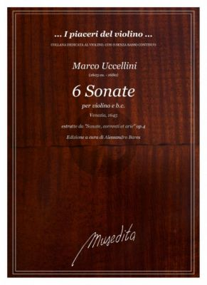 """Uccellini 6 Sonatas for Violin and Basso (from Sonate, correnti et arie"""" Op. 4, Venice 1645) (edited by Alessandro Bares)"""