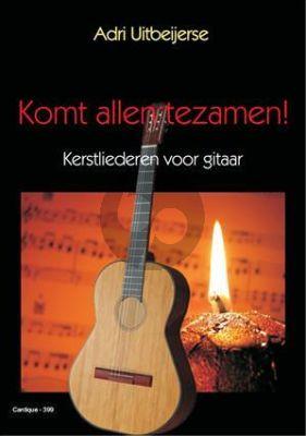 Uitbeijerse Komt Allen Tezamen Kerstliederen voor Gitaar