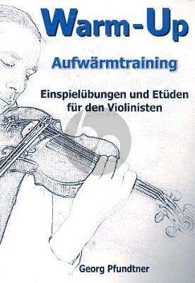 Pfundtner Warm-Up Aufwarmtraining fur Violine (Einspielubungen und Etuden fur den Violinisten)