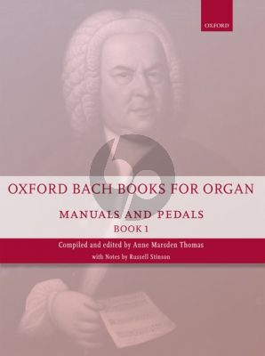 Oxford Bach Books for Organ: Manuals and Pedals Book 1 (edited by Anne Thomas Marsden)