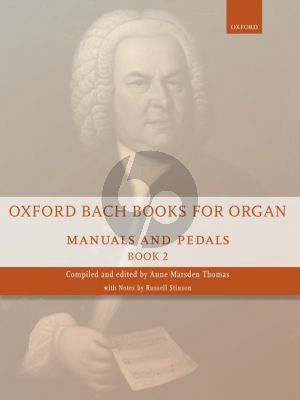 Oxford Bach Books for Organ: Manuals and Pedals Book 2 (edited by Anne Thomas Marsden)