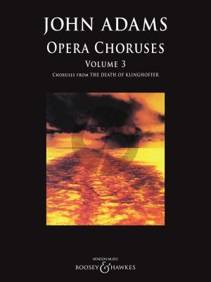 Adams Opera Choruses: Volume 3 for Mixed Voices