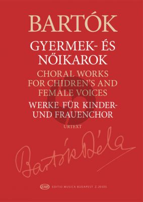 Bartok Choral Works for Children's and Female Voices (edited by Miklós Szabó)