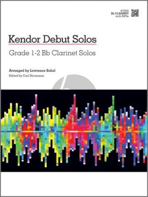 Album Kendor Debut Solos Grade 1-2 Bb Clarinet Solos Clarinet Part with Audio Online (Arranged by Lawrence Sobol) (Edited by Carl Strommen)