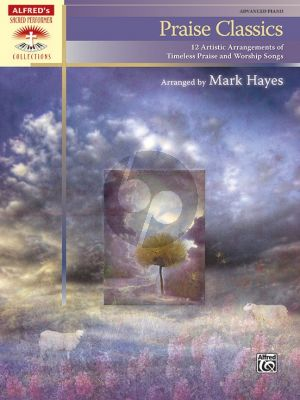 Album Praise Classics for Piano Solo (12 Artistic Arrangements of Timeless Praise and Worship Songs) (Arranged by Mark Hayes)